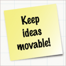 Keep Ideas movable